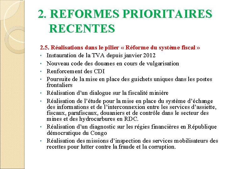 2. REFORMES PRIORITAIRES RECENTES 2. 5. Réalisations dans le pilier « Réforme du système