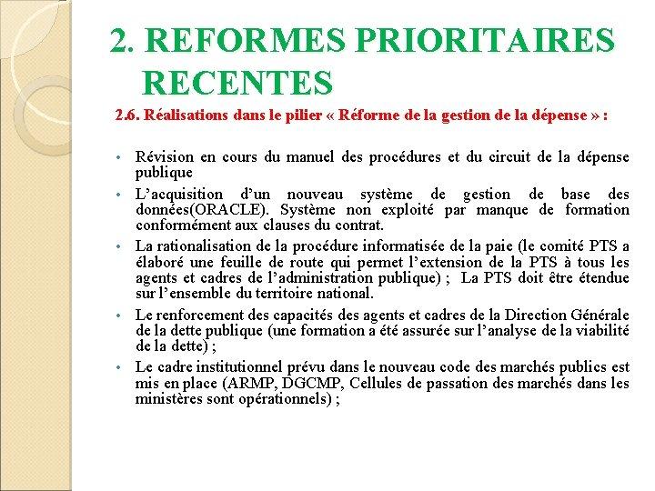 2. REFORMES PRIORITAIRES RECENTES 2. 6. Réalisations dans le pilier « Réforme de la