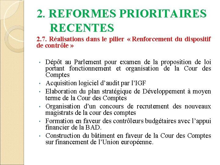 2. REFORMES PRIORITAIRES RECENTES 2. 7. Réalisations dans le pilier « Renforcement du dispositif