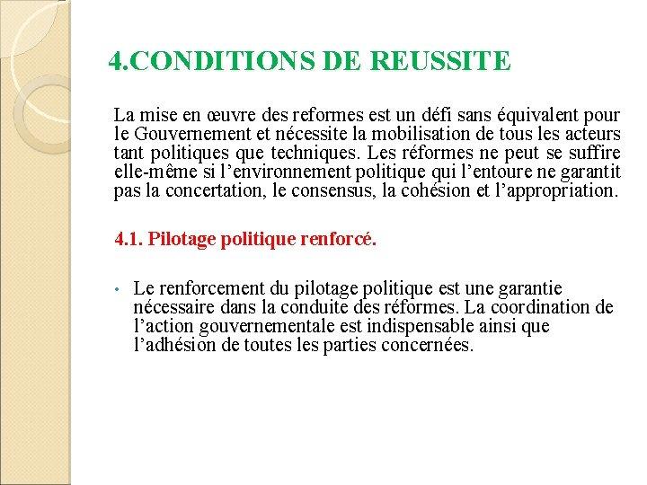 4. CONDITIONS DE REUSSITE La mise en œuvre des reformes est un défi sans