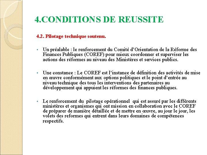 4. CONDITIONS DE REUSSITE 4. 2. Pilotage technique soutenu. • Un préalable : le