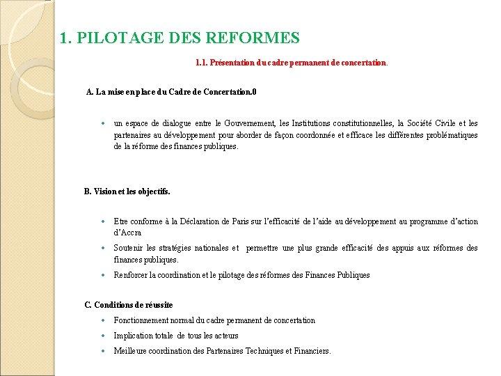 1. PILOTAGE DES REFORMES 1. 1. Présentation du cadre permanent de concertation. A. La