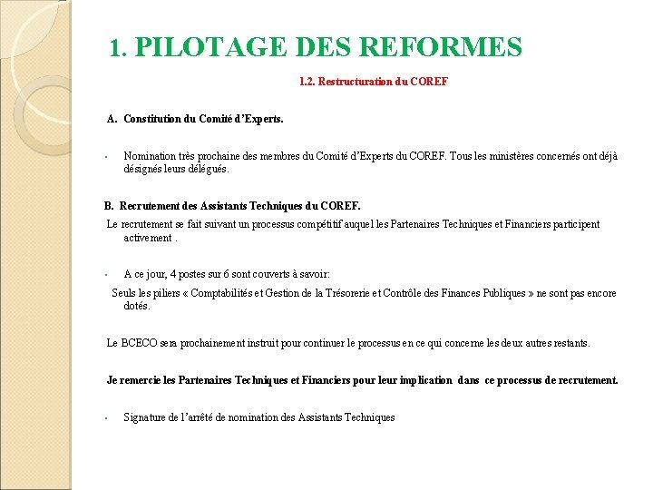 1. PILOTAGE DES REFORMES 1. 2. Restructuration du COREF A. Constitution du Comité d'Experts.
