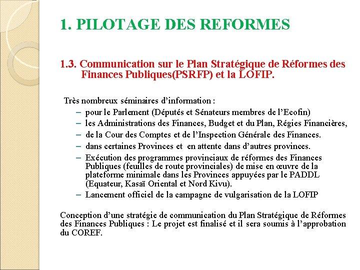 1. PILOTAGE DES REFORMES 1. 3. Communication sur le Plan Stratégique de Réformes des