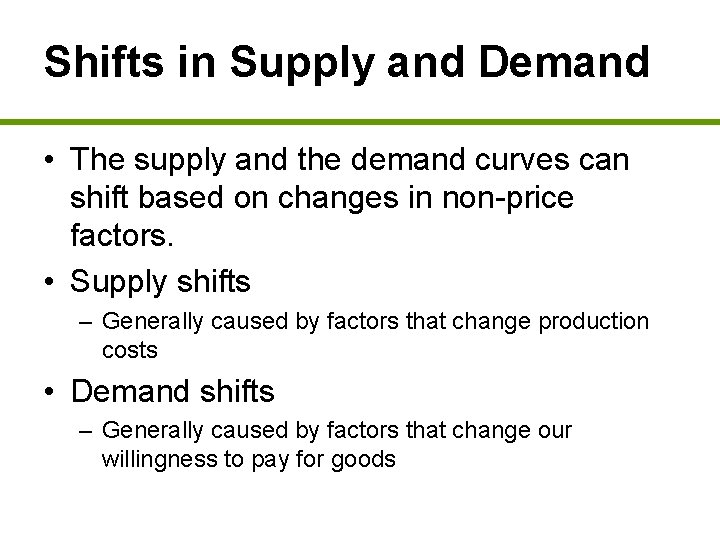 Shifts in Supply and Demand • The supply and the demand curves can shift