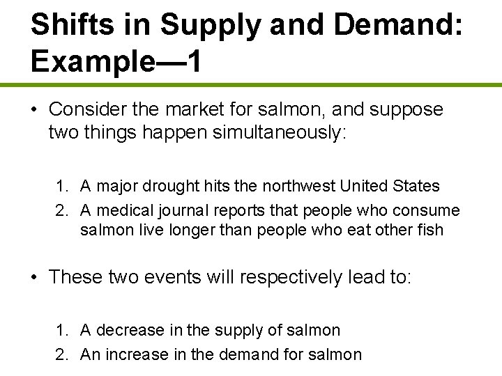Shifts in Supply and Demand: Example— 1 • Consider the market for salmon, and