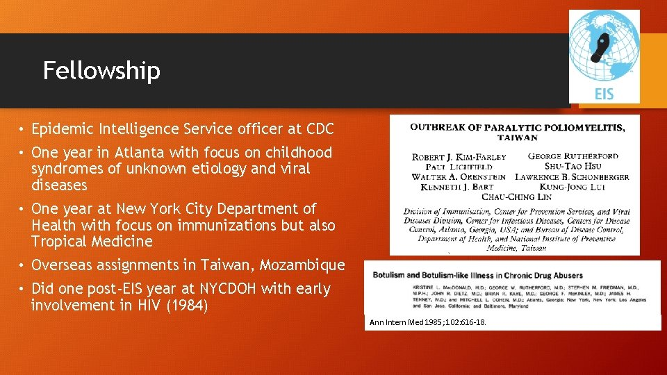 Fellowship • Epidemic Intelligence Service officer at CDC • One year in Atlanta with
