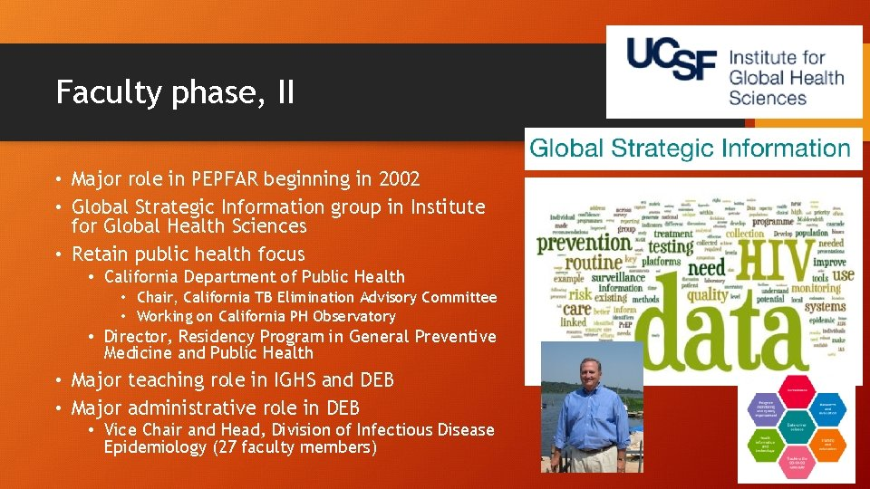 Faculty phase, II • Major role in PEPFAR beginning in 2002 • Global Strategic