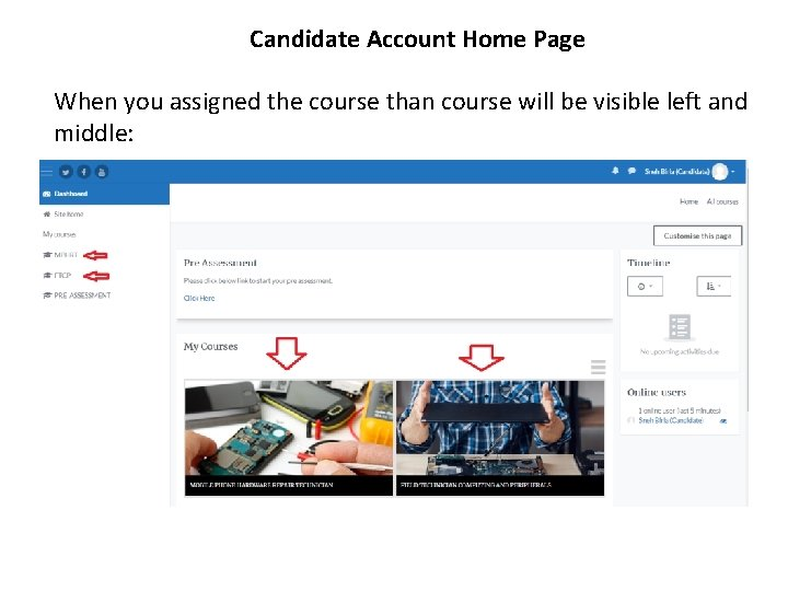 Candidate Account Home Page When you assigned the course than course will be visible