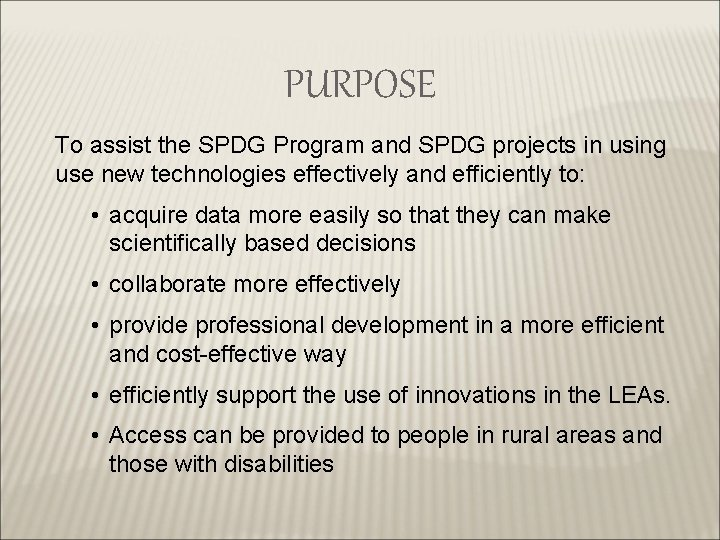 PURPOSE To assist the SPDG Program and SPDG projects in using use new technologies