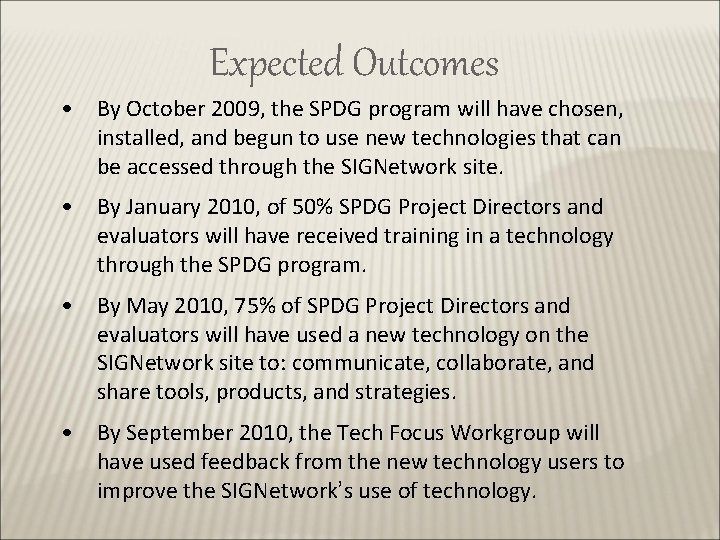Expected Outcomes • By October 2009, the SPDG program will have chosen, installed, and