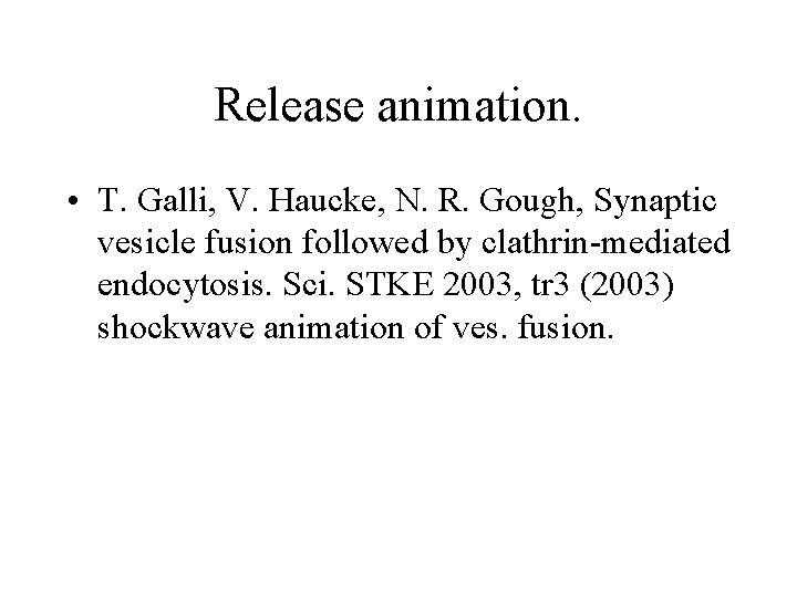 Release animation. • T. Galli, V. Haucke, N. R. Gough, Synaptic vesicle fusion followed