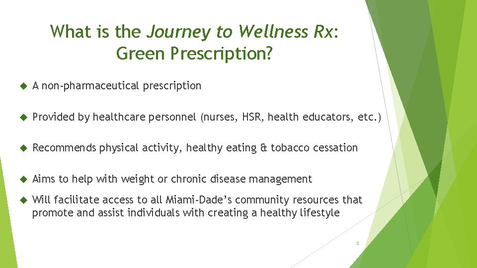 What is the Journey to Wellness Rx: Green Prescription? A non-pharmaceutical prescription Provided by