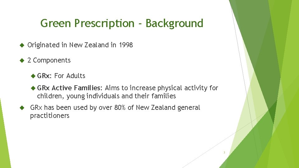 Green Prescription - Background Originated in New Zealand in 1998 2 Components GRx: For