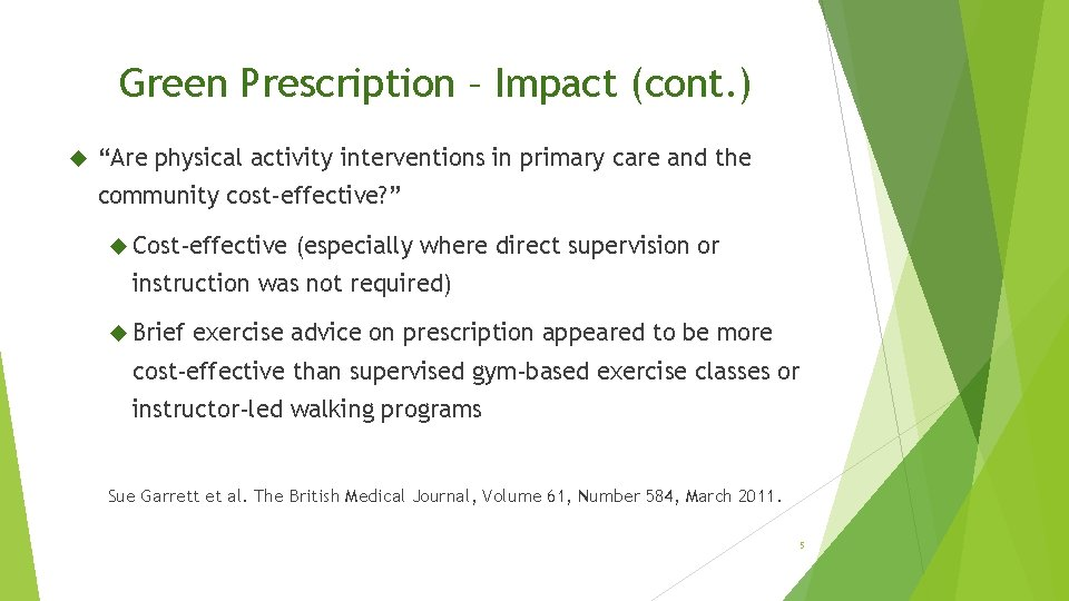 """Green Prescription – Impact (cont. ) """"Are physical activity interventions in primary care and"""
