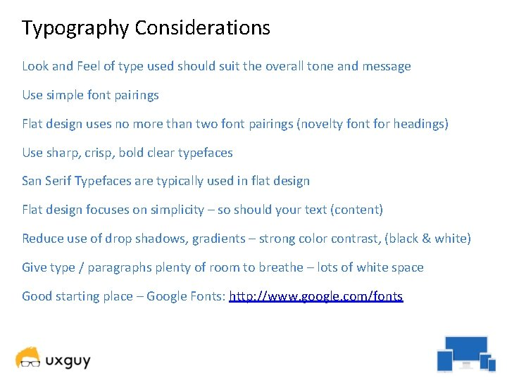 Typography Considerations Look and Feel of type used should suit the overall tone and