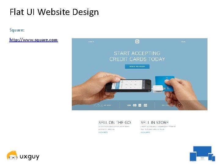 Flat UI Website Design Square: http: //www. square. com