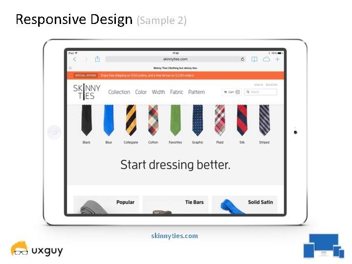 Responsive Design (Sample 2) skinnyties. com