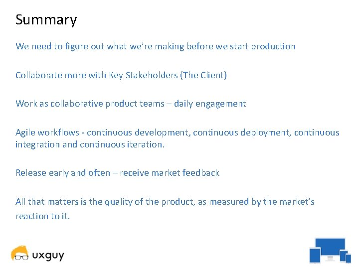 Summary We need to figure out what we're making before we start production Collaborate
