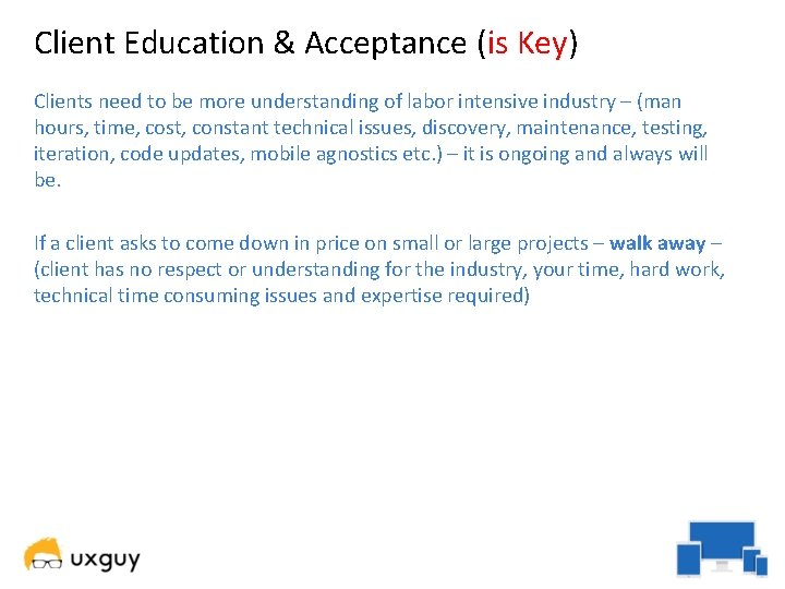 Client Education & Acceptance (is Key) Clients need to be more understanding of labor