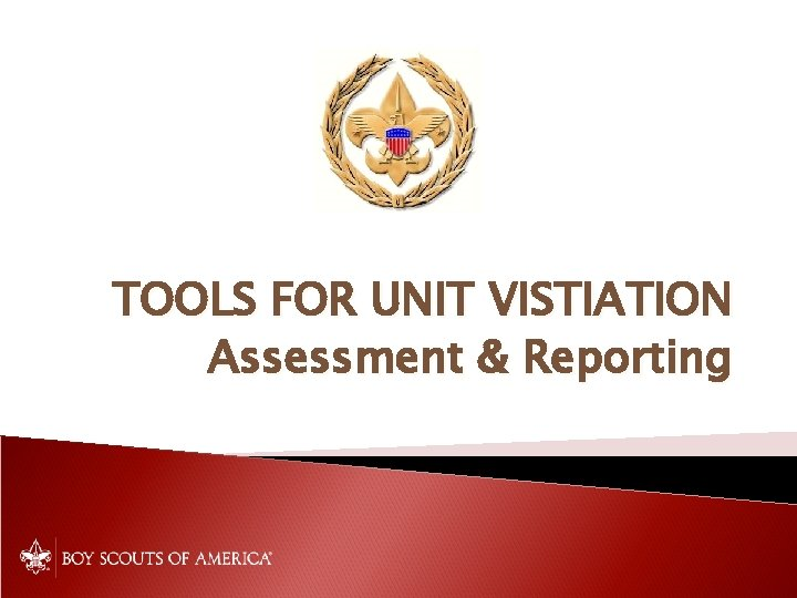 TOOLS FOR UNIT VISTIATION Assessment & Reporting