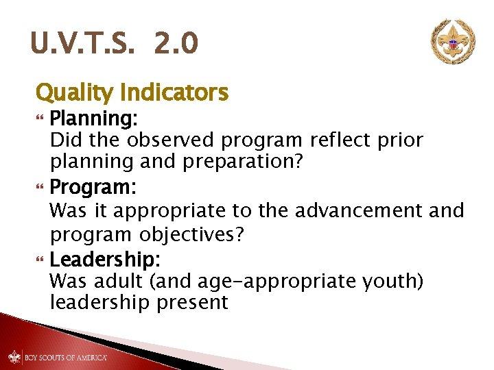 U. V. T. S. 2. 0 Quality Indicators Planning: Did the observed program reflect