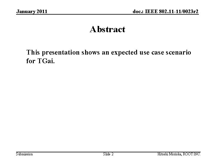 January 2011 doc. : IEEE 802. 11 -11/0023 r 2 Abstract This presentation shows