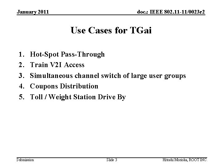 January 2011 doc. : IEEE 802. 11 -11/0023 r 2 Use Cases for TGai