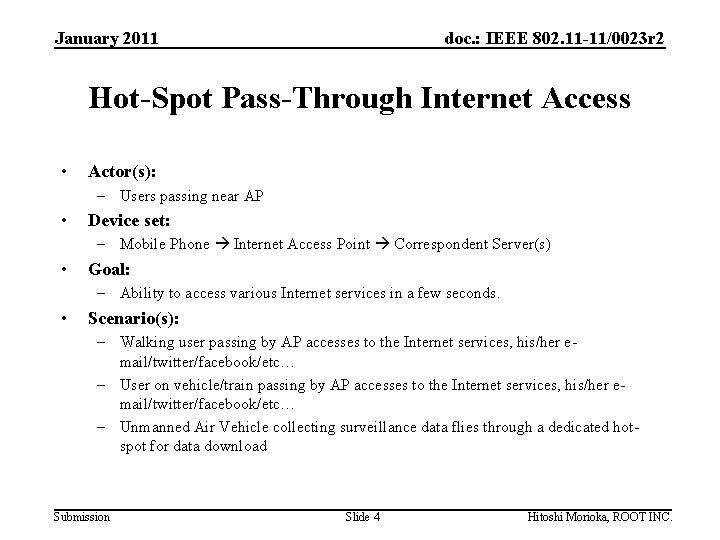 January 2011 doc. : IEEE 802. 11 -11/0023 r 2 Hot-Spot Pass-Through Internet Access