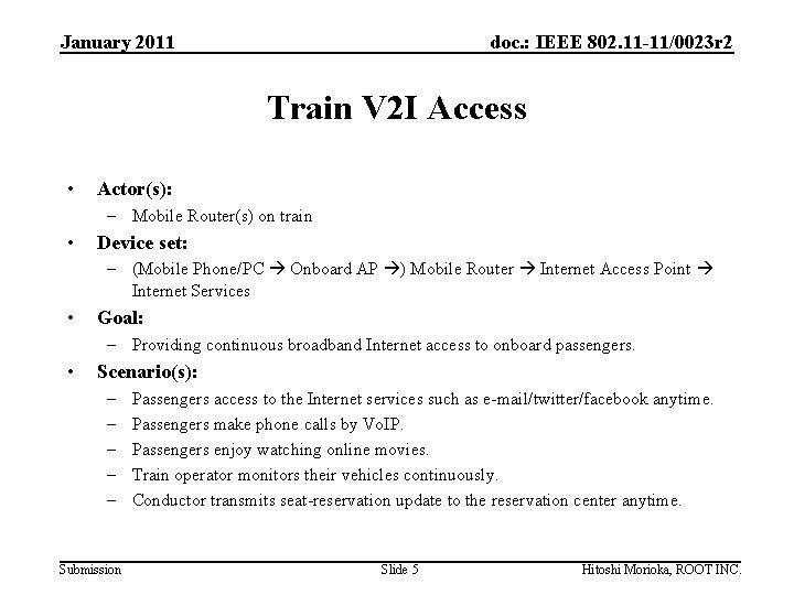January 2011 doc. : IEEE 802. 11 -11/0023 r 2 Train V 2 I