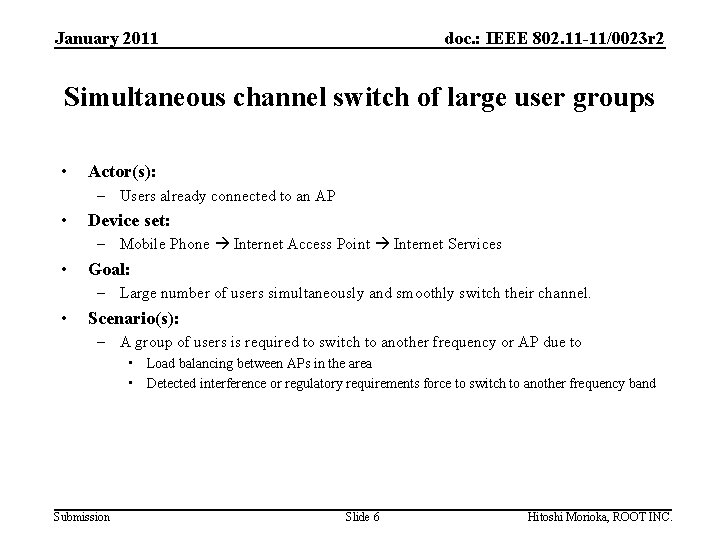 January 2011 doc. : IEEE 802. 11 -11/0023 r 2 Simultaneous channel switch of