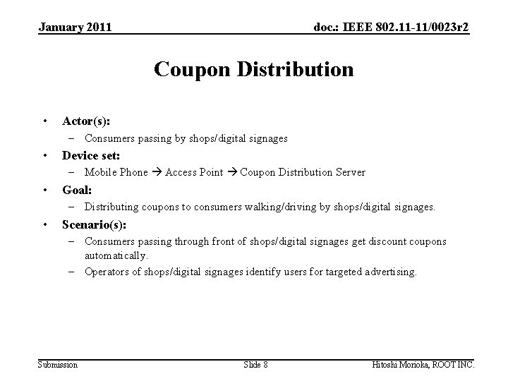 January 2011 doc. : IEEE 802. 11 -11/0023 r 2 Coupon Distribution • Actor(s):