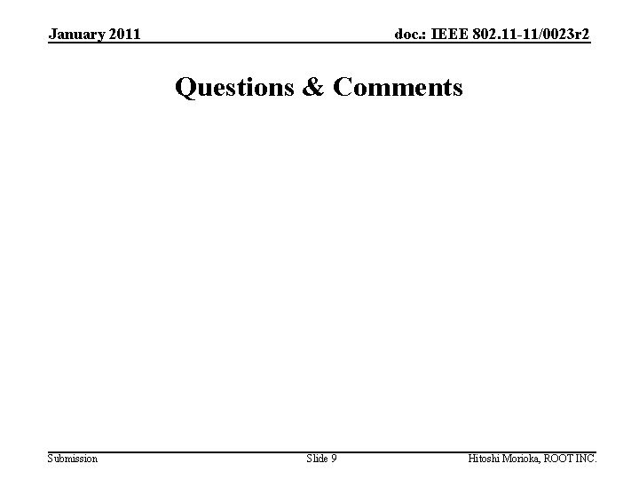 January 2011 doc. : IEEE 802. 11 -11/0023 r 2 Questions & Comments Submission