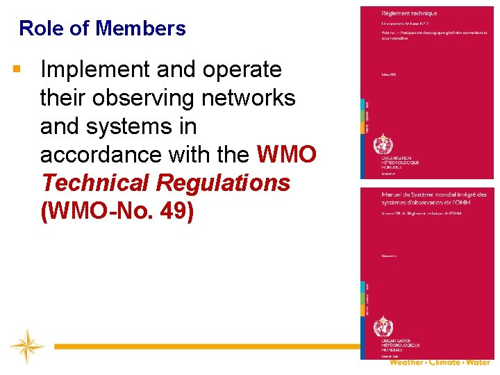 Role of Members § Implement and operate their observing networks and systems in accordance
