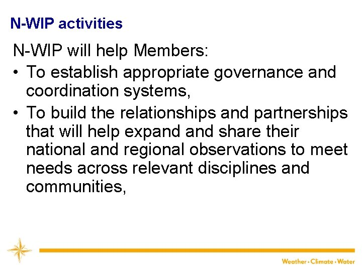 N-WIP activities N-WIP will help Members: • To establish appropriate governance and coordination systems,