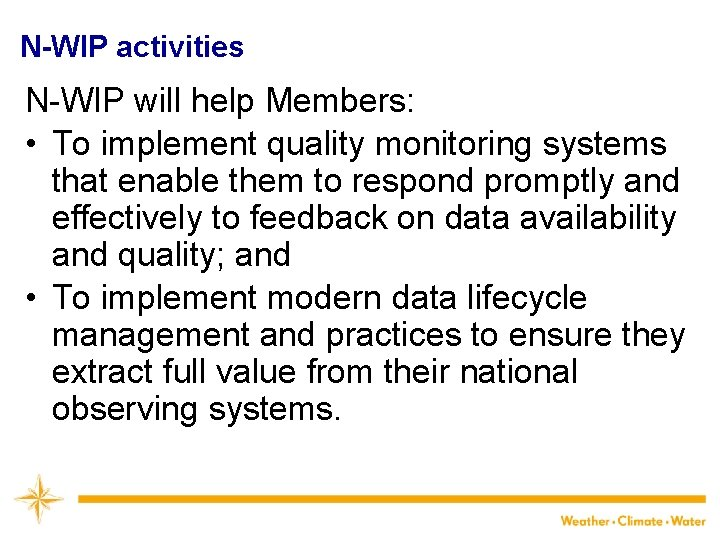 N-WIP activities N-WIP will help Members: • To implement quality monitoring systems that enable