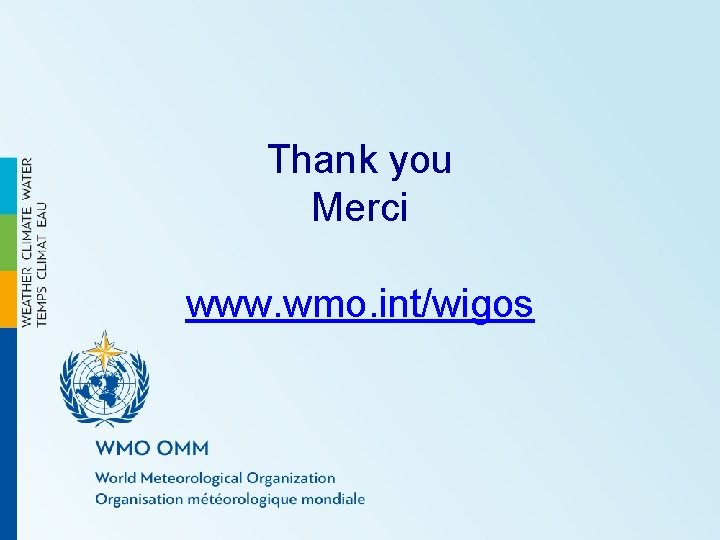Thank you Merci www. wmo. int/wigos