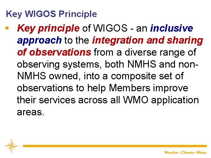 Key WIGOS Principle § Key principle of WIGOS - an inclusive approach to the