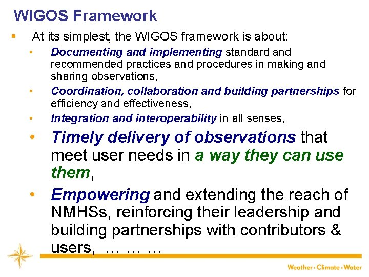 WIGOS Framework § At its simplest, the WIGOS framework is about: • • •