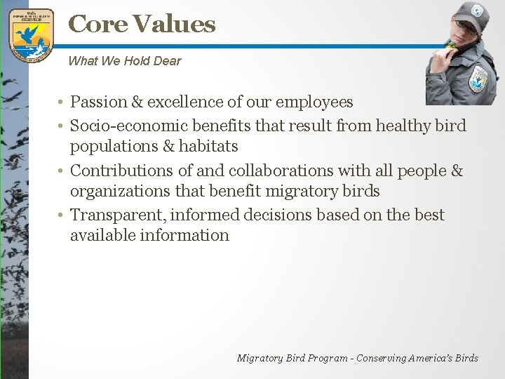 Core Values What We Hold Dear • Passion & excellence of our employees •