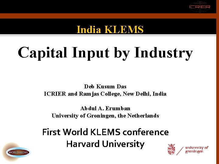India KLEMS Capital Input by Industry Deb Kusum Das ICRIER and Ramjas College, New