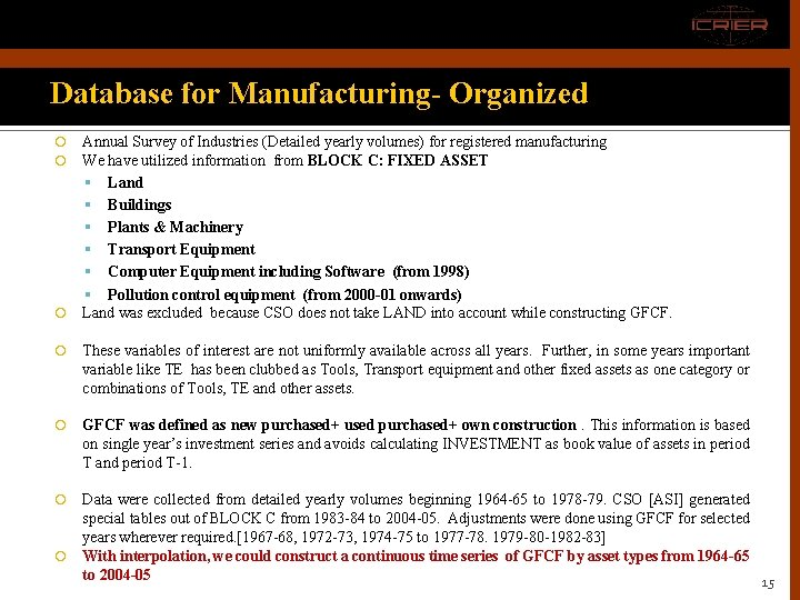 Database for Manufacturing- Organized Annual Survey of Industries (Detailed yearly volumes) for registered manufacturing