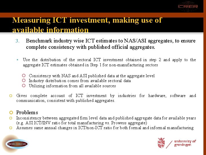 Measuring ICT investment, making use of available information 3. Benchmark industry wise ICT estimates