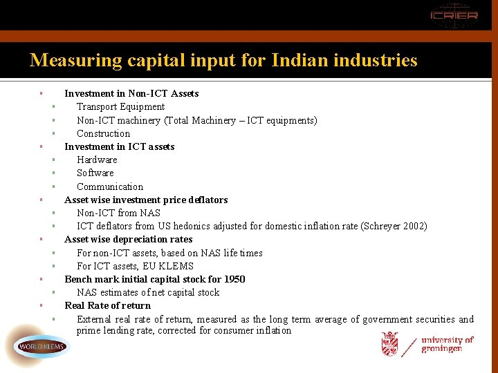 Measuring capital input for Indian industries ▪ ▪ ▪ ▪ ▪ Investment in Non-ICT