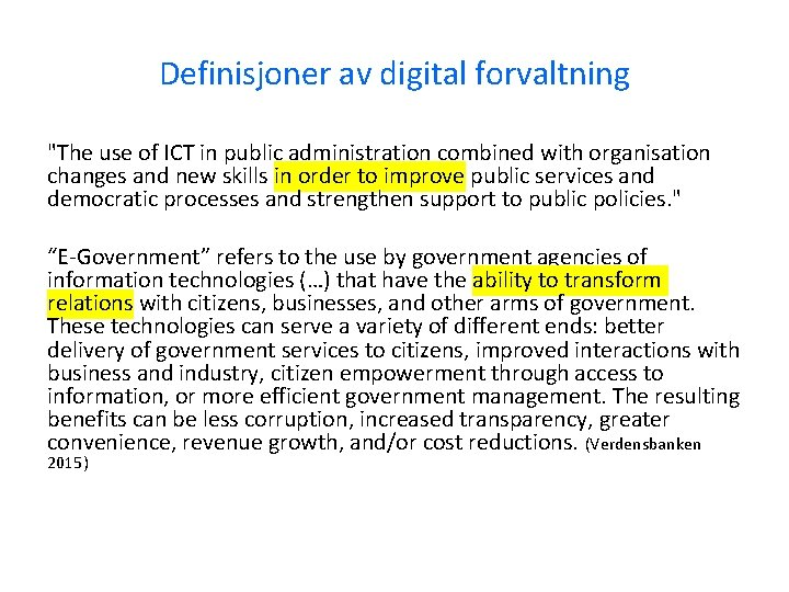 "Definisjoner av digital forvaltning ""The use of ICT in public administration combined with organisation"