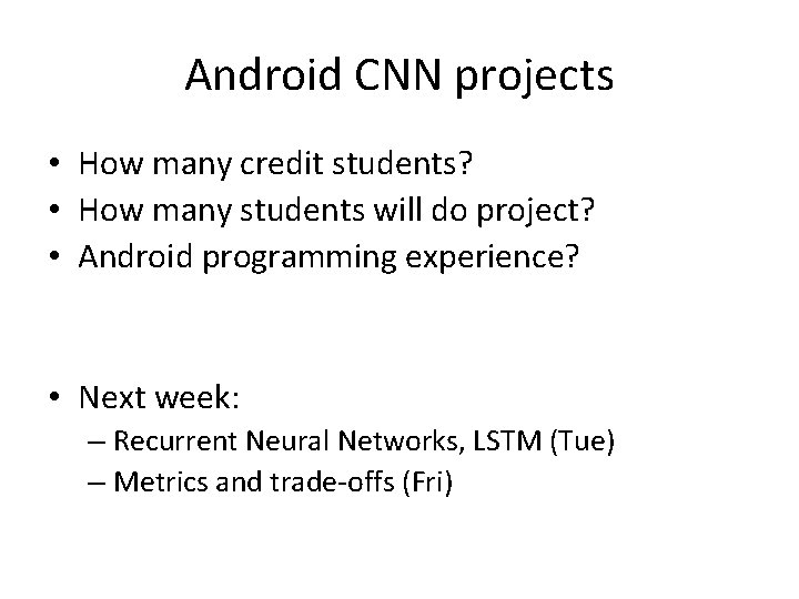 Android CNN projects • How many credit students? • How many students will do