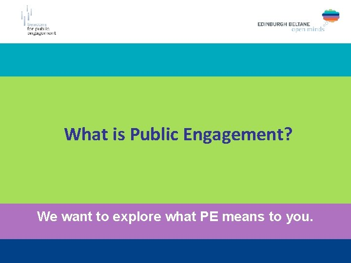 What is Public Engagement? We want to explore what PE means to you.