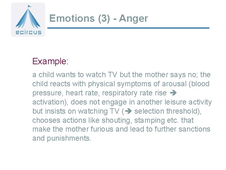Emotions (3) - Anger Example: a child wants to watch TV but the mother