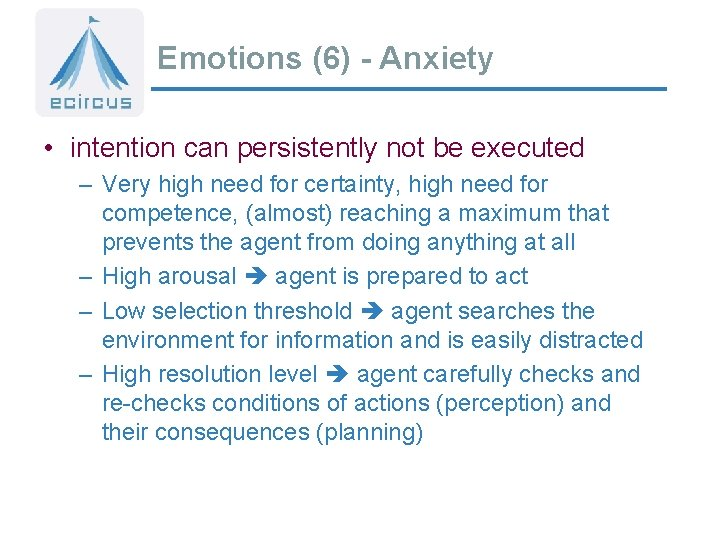 Emotions (6) - Anxiety • intention can persistently not be executed – Very high