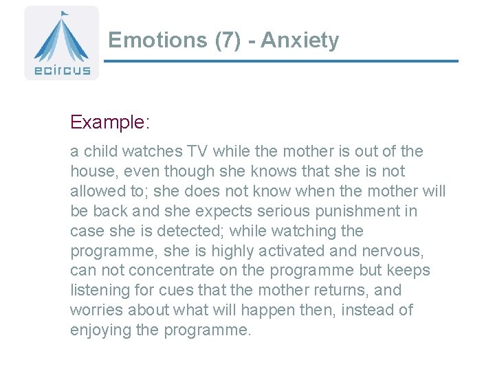 Emotions (7) - Anxiety Example: a child watches TV while the mother is out